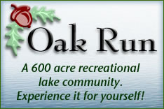 Oak Run - A 600 acre recreational lake community.  Experience it for yourself!